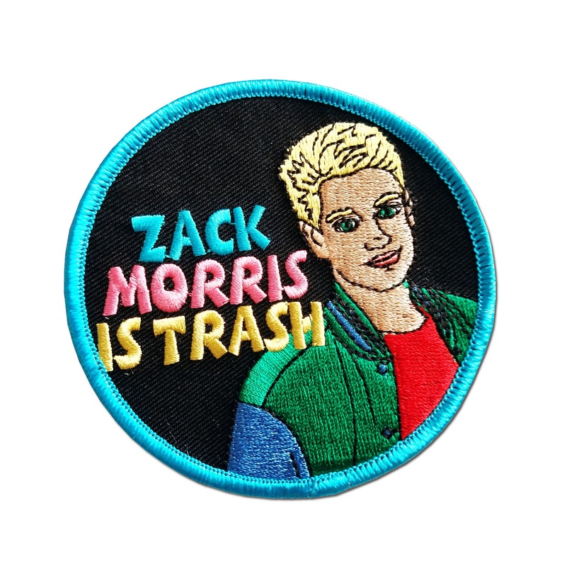 fcb979b7c4f Zack Morris is Trash iron on Saved By the Bell Patch