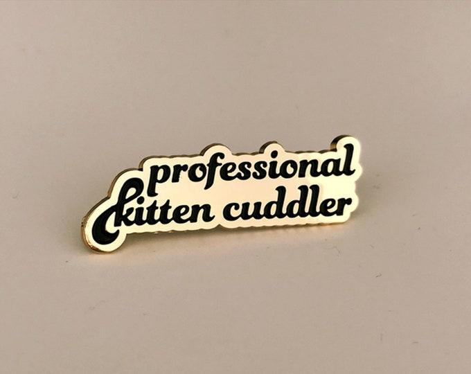 Professional Kitten Cuddler Gold or Rainbow Enamel Pin