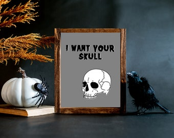 I Want Your Skull Halloween Misfit Spooky Poster