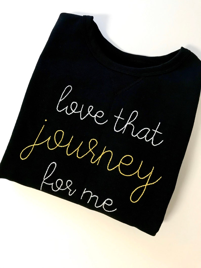 Top 27 Best Schitt's Creek Gifts from Etsy featured by top Seattle lifestyle blogger, Marcie in Mommyland: Love That Journey For Me Embroidered Sweatshirt Love that image 0