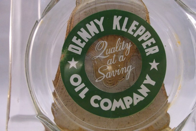 Oil And Gas Ashtray Glass  50 s Advertising Denny Klepper Oil Company .epsteam