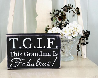 Mother's Day - Grandma Gifts - Gift for Grandma - TGIF - This Grandma Is Fabulous! - Mother's Day Gift - Pregnancy Reveal Gift - Wood Sign