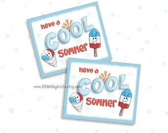 Have a Cool Summer Tag, End of School year, Teacher Gift Tag, Classroom Gift tag, birthday, favor, customizable- PR28-COOL