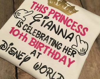 Birthday At Disney Princess Shirt Custom World Party Surprise Trip Celebrate