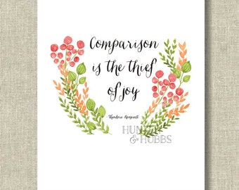 """Printable 8x10 Roosevelt Quote """"Comparison is the thief of joy"""" Watercolor Art Digital File Only - print - floral - flowers"""
