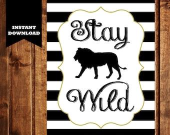 Stay wild print, stay wild printable, wild print, lion print, black white nursery art, tribal print, lion wall art, instant download