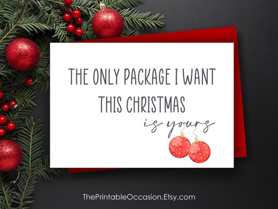 Funny Christmas Card The Only Package I Want For Christmas Is Yours Naughty Holiday Card Husband Card Boyfriend Card Instant Download By The Printable Occasion Catch My Party