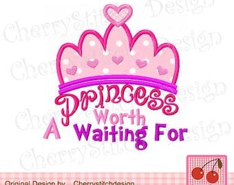 A Princess Worth Waiting For,Princess digital applique -4x4 5x7 6x10-Machine Embroidery Applique Design