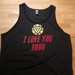 I love you 3000 unisex Workout Tank in honor of Avengers End Game