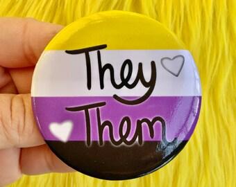 Big A** Pin| They/Them Non-binary Pride Flag Pronoun Pin Back Button