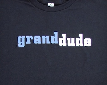 9ebc3018 Grand Dude - Proud Grandpa or Grandfather-to-be Cool Dude Navy Blue & Black  Graphic Tee // Father's Day Gift // Cool Grand Dad
