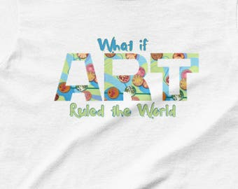 What if art ruled the world Ladies' short sleeve T-shirt