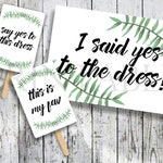 Botanical I Said Yes to the Dress Cards and Sign Printables