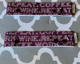 """Coffee — work — wine — repeat — DPN case with three snaps -- fits 6"""" 7"""" or 8"""" DPNs"""