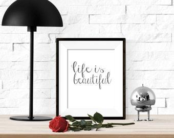 Life is Beautiful Printable Artwork - 8x10 Digital Download