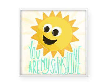 You are My Sunshine Wall Art - Print