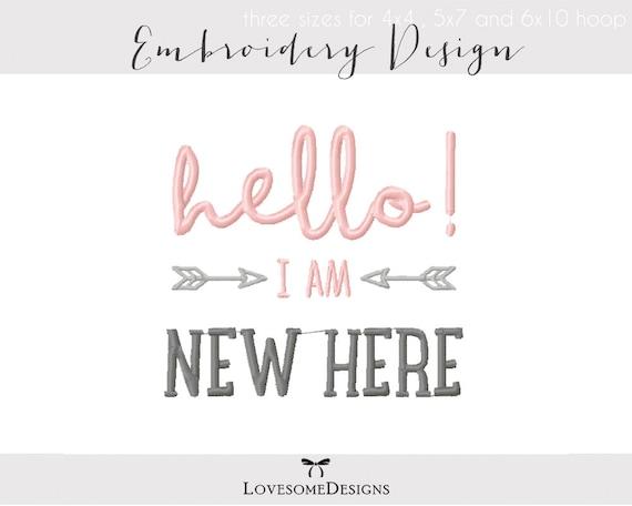 Hello I Am New Here Three Sizes Embroidery Design Onesie Etsy