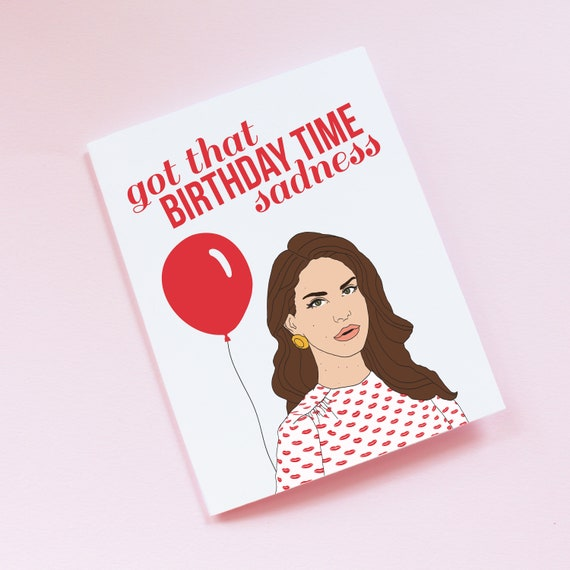 Lana Del Rey Birthday Card Birthday Time Sadness