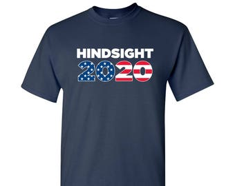 Hindsight 2020 T Shirt