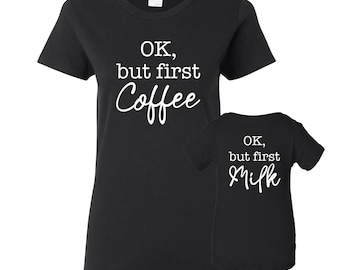37293bc6a Ok But First Coffee Milk - Womens T Shirt & Onesie BUNDLE