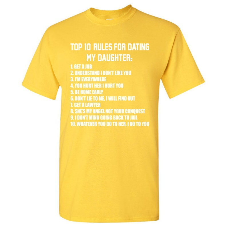 b247c3b7 Top Ten Rules For Dating My Daughter T-Shirt   Etsy