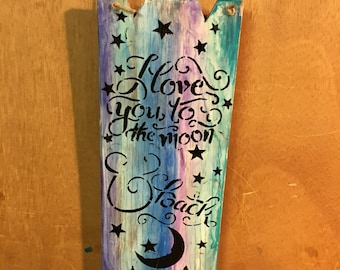 "A""Love you to the moon and back "" Hanging Wood Sign"