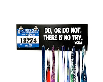 Do, or do not there is no try - Yoda - Medal Holder and Race Bib Hanger -