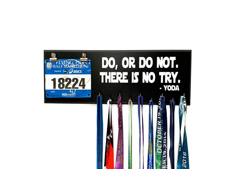 Do or do not there is no try  Yoda  Medal Holder and Race image 0