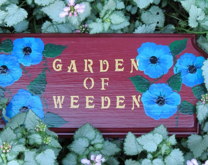 This Garden of Weeden sign will add beauty and fun to your garden or flower bed with these wonderful Pansies and fun lettering.