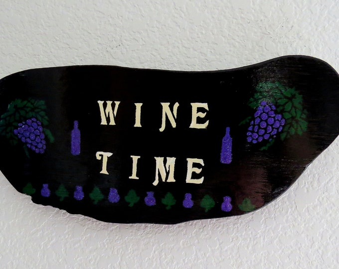 "Wine Time, wood sign, Grapes, home decor, Black, Purple, green leaf, Wine bottle, you know what time it is ""Wine Time"""
