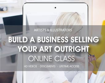 50% OFF SALE Build a business selling art outright, online class, online workshop, artist and illustrator workshop, selling art outright