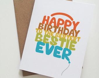 Happy Birthday to the Bestest Bestie Ever - Best Friend Birthday Card
