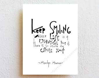 Keep Smiling - Marilyn Monroe Quote Typography Black and White Inspirational Art Print, mother's day gift for mom, girlfriend gift for her