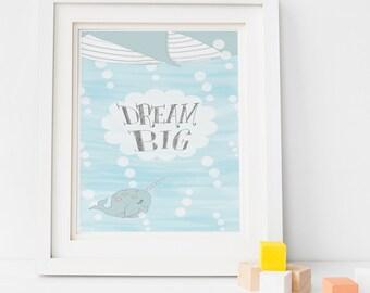 Dream Big Narwhal Print