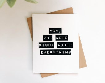 You Were Right About Everything - Mother's Day Card, Mom Card