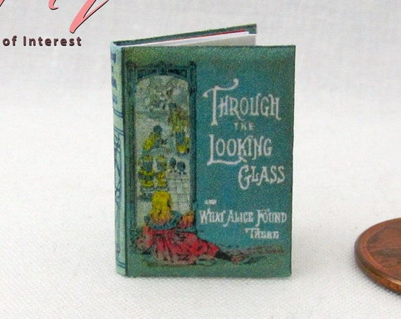 THROUGH The LOOKING GLASS Miniature Book Dollhouse 1:12 Scale Readable Illustrated Book Alice in Wonderland Children's Story