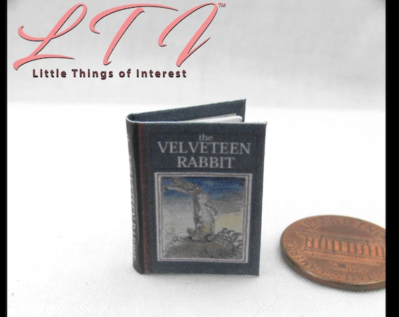 The VELVETEEN RABBIT Miniature Book Dollhouse 1:12 Scale Readable Illustrated Book Margery Williams Christmas