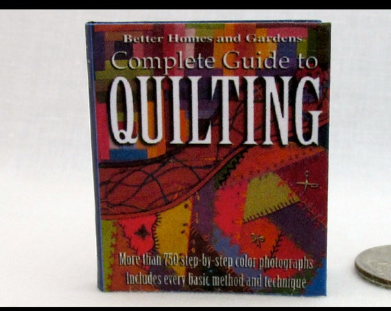 COMPETE GUIDE To QUILTING 1:6 Scale Miniature Book Readable Play Scale Illustrated Book Sewing Stitch Fabric Patterns Better Homes Gardens