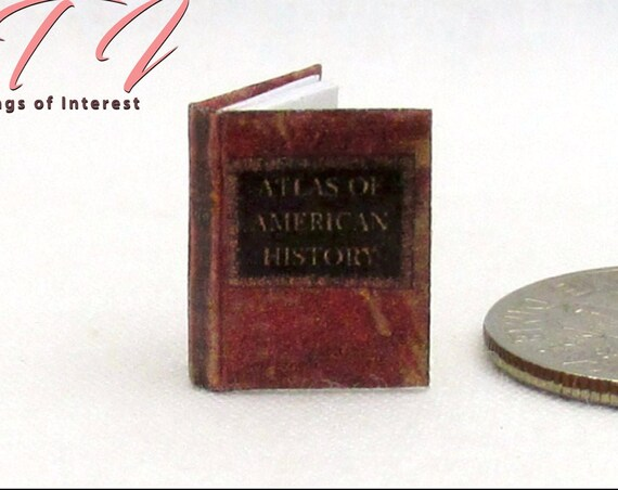 "1:24 Scale ATLAS Of AMERICAN HISTORY Miniature Book Dollhouse 1/2"" Scale Maps Charts World"