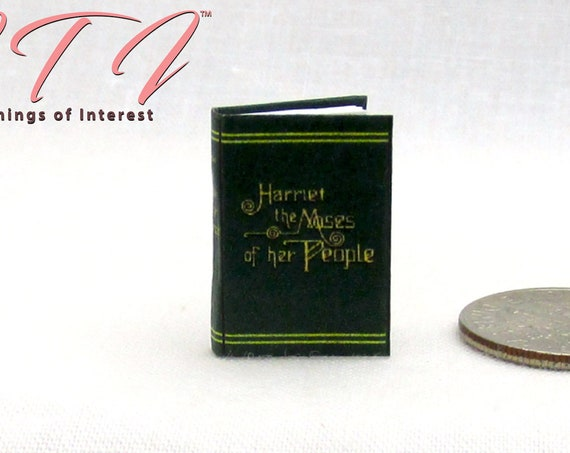 HARRIET TUBMAN Readable Dollhouse Miniature Book 1:12 Scale Underground Railroad United States Abolitionist Slavery History