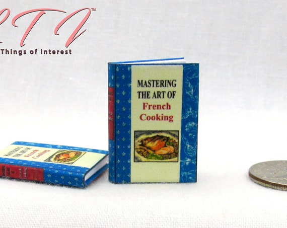 """The ART Of FRENCH COOKING Cookbook Miniature Book Dollhouse 1:12 Scale 1"""" Scale Julia Child Simone Beck Louisette Bertholle 1 Volume"""