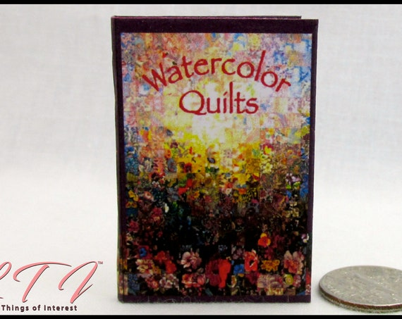 WATERCOLOR QUILTS 1:6 Scale Miniature Book Readable Play Scale Illustrated Book Sewing Stitch Fabric Patterns Cutting Sorting
