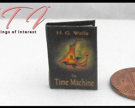THE TIME MACHINE Dollhouse Miniature Book 1:12 Scale Readable Book H. G. Wells 1895 Time Travel