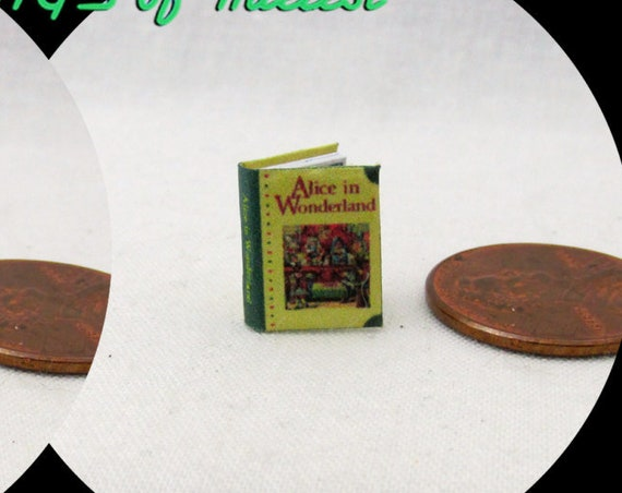 """1:24 Scale Book ALICE In WONDERLAND Miniature Book Dollhouse Illustrated Book Fairy Tale Mad Hatter Red Queen 1/2"""" Scale Children's Story"""