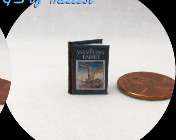 1:24 Scale Book The VELVETEEN RABBIT Miniature Book Dollhouse Illustrated CHILDREN'S Book Fairy Tale