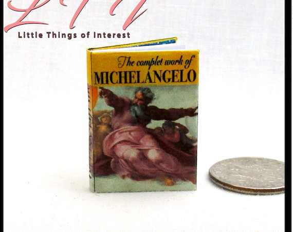 The  COMPLETE WORKS Of MICHELANGELO Miniature Dollhouse 1:12 Scale Book Michelangelo Buonarroti Italian sculptor painter Renaissance