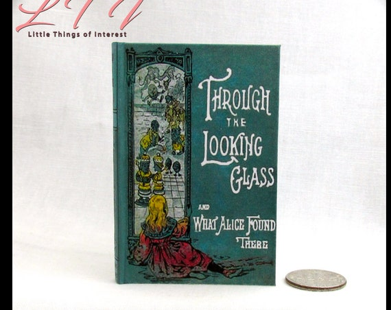 THROUGH The LOOKING GLASS Book in 1:3 Scale Readable Illustrated Miniature Book American Girl Doll 18 inch Doll Scale Alice in Wonderland