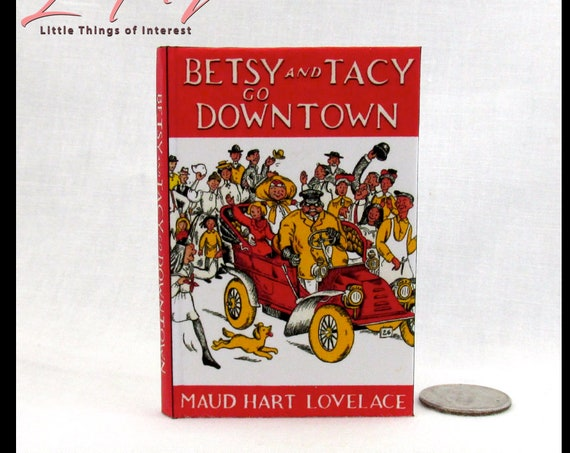 BETSY And TACY Go DOWNTOWN Illustrated Miniature Book 1:3 Scale Readable Book 18 inch American Girl Doll Accessory 1/3 Scale