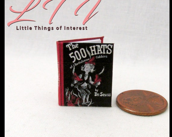 500 HATS of BARTHOLOMEW CUBBINS Miniature Book Dollhouse 1:12 Scale Dr. Seuss Readable Illustrated Childrens Story