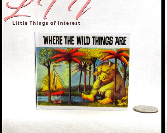 WHERE The WILD THINGS Are Illustrated Readable Book 1:3 Scale Miniature Book  18 inch American Girl Doll Scale Book